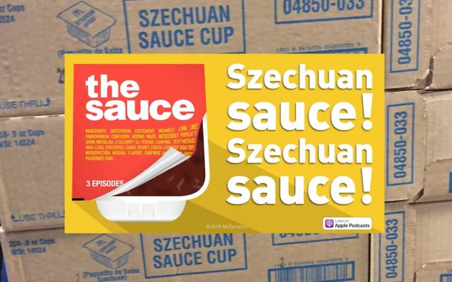 McDonald's Investigates 'Rick & Morty' Szechuan Sauce Fiasco With Brilliant Podcast 'The Sauce'
